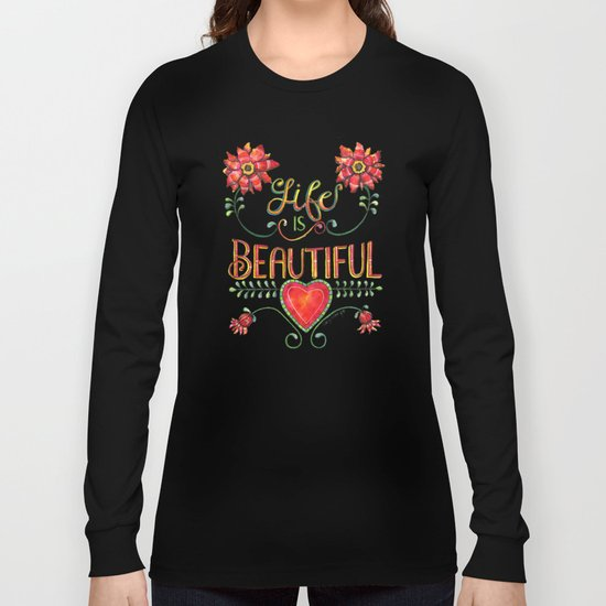 Life is Beautiful 1 Long Sleeve T-shirt