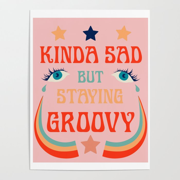 SAD BUT GROOVY Poster