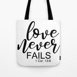 Love Never Fails. 1 Corinthians 13 Tote Bag