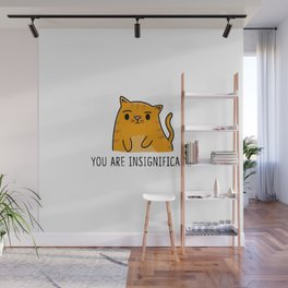You Are Insignificant Wall Mural