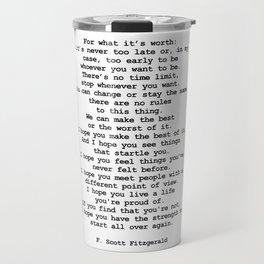 For what it's worth by F Scott Fitzgerald #minimalism #poem Travel Mug