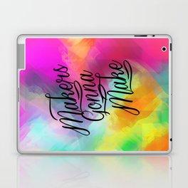 Makers Gonna Make Laptop & iPad Skin