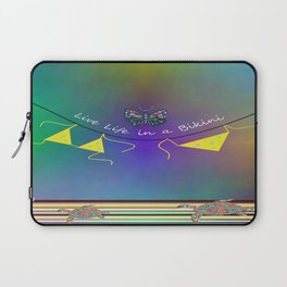Live Life In A Bikini Laptop Sleeve