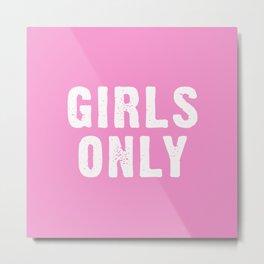 Girls Only - Light Pink Metal Print