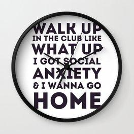 Walk Up In The Club Like Wall Clock