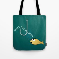 Don't Get Hooked Tote Bag