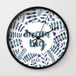 Dream Big! Wall Clock