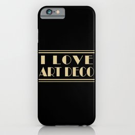 I Love Art Deco Typography Design Headline iPhone Case