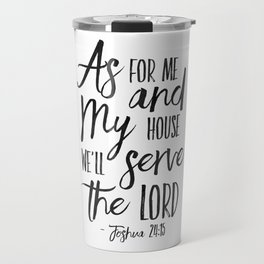PRINTABLE ART,  As For Me And My House We Will Serve The Lord,Bible Verse,Scripture Art,Bible Print, Travel Mug