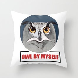Owl by myself all by myself Throw Pillow