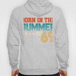Born In The Summer Of '69  50th Birthday Hoody