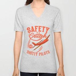 SAFETY IS A CRUTCH Flight Instructor Gift Pilot Unisex V-Neck