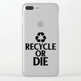 Recycle or Die Green Ecofriendly Environmentalist Clear iPhone Case