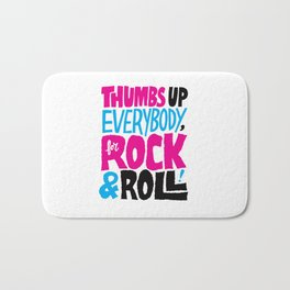 Thumbs Up Everybody, For Rock & Roll! Bath Mat
