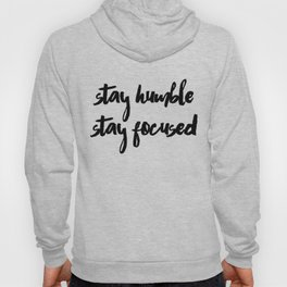 STAY HUMBLE STAY FOCUSED Hoody