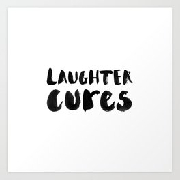 Laughter Cures Art Print