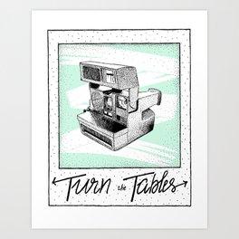 Turn the Tables Art Print
