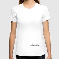 minimalism T-shirts featuring Minimalism by Anton Nikulin