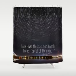 I have loved the stars too fondly... Shower Curtain