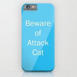 Beware of Cat iPhone Case