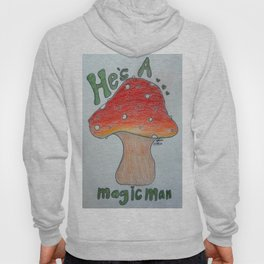 He's A Magic Man! Hoody