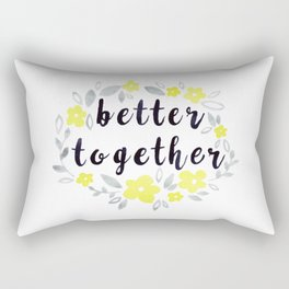 Better Together, Watercolor quote Rectangular Pillow