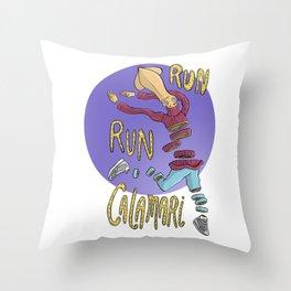 Run Run Calamri! Throw Pillow