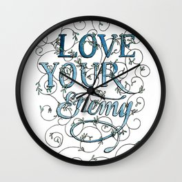 Love Your Enemy Wall Clock