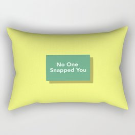 No One Snapped You Rectangular Pillow