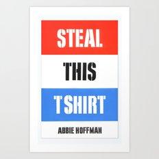 Steal This T Shirt Art Print