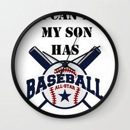 I Can't My Son Has Baseball Gift Mom Dad Funny Wall Clock
