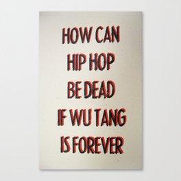 How Can Hip Hop Be Dead Canvas Print