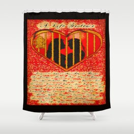 LOVE MY PERFECT PRISON  - 020 Shower Curtain