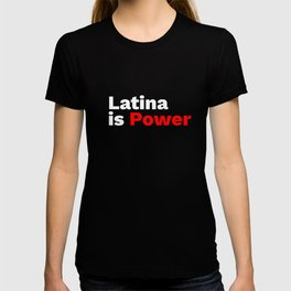 Latina means Power! T-shirt