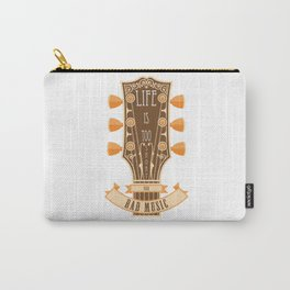Life Is Too Short For Bad Music Carry-All Pouch
