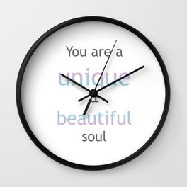 You are a unique and beautiful soul Wall Clock