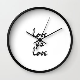 love is love black and white Wall Clock