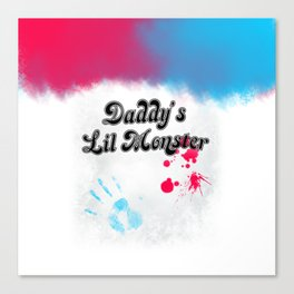 Daddy's Lil Monster Canvas Print