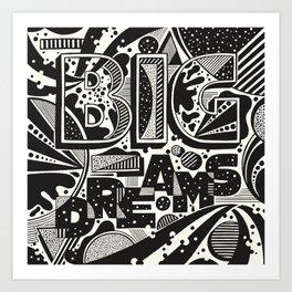 Big Dreams Art Print