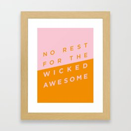 No Rest for the Wicked Awesome Framed Art Print