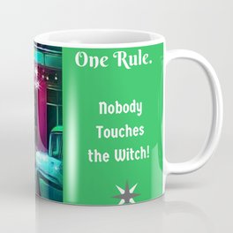 Nobody Touches the Witch #1 Coffee Mug
