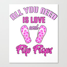 All You Need Is Love And Flip Flops Canvas Print