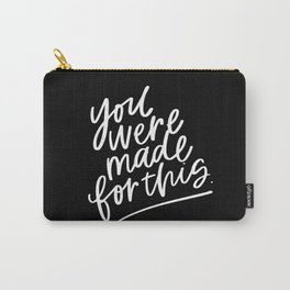 You Were Made For This Carry-All Pouch