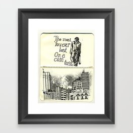 The Most You Ever Lost Framed Art Print