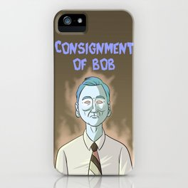 Consignment of Bob iPhone Case