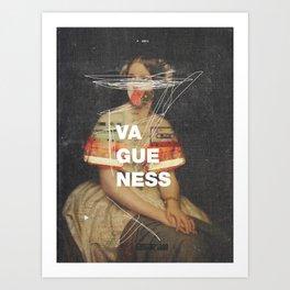 Vagueness Kunstdrucke
