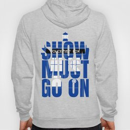 The Show Must Go On Hoody