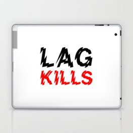 Lag kills Laptop & iPad Skin