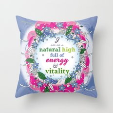 I am on a natural high, full of energy and vitality - Affirmation Throw Pillow