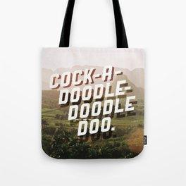 Cock-A-Doodle-Doodle Doo Tote Bag